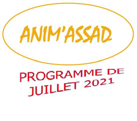 Programme Anim'ASSAD Juillet 2021